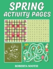Spring Activity Book: For Kids, Teens, Adults, Seniors Search Word, Sudoku, Dot to Dot, Maze, Coloring Pages Cover Image