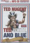 Ted, White, and Blue: The Nugent Manifesto Cover Image