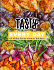 Tasty Every Day: All of the Flavor, None of the Fuss (An Official Tasty Cookbook) Cover Image