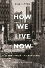 How We Live Now: Scenes from the Pandemic Cover Image