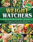 New Weight Watchers Cookbook 2021: 100 Foolproof, Quick & Easy WW Recipes to Kick Start A Healthy Lifestyle Cover Image