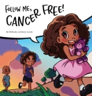 Follow Me, Cancer Free Cover Image