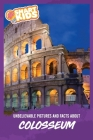 Unbelievable Pictures and Facts About Colosseum Cover Image