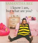 I Know I Am, But What Are You? Cover Image