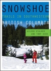 Snowshoe Trails in Southwestern British Columbia Cover Image
