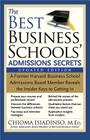 The Best Business Schools' Admissions Secrets: A Former Harvard Business School Admissions Board Member Reveals the Insider Keys to Getting in Cover Image