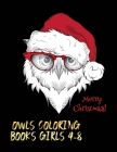 merry christmas owls coloring books girls 4-8: The Best Christmas Stocking Stuffers Gift Idea for Girls Ages 4-8 Year Olds Girl Gifts Cute christmas C Cover Image
