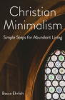 Christian Minimalism: Simple Steps for Abundant Living Cover Image