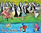 I Am... I Can...: I Can Be My Own Hero Cover Image