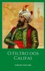 O Filtro dos Califas: Um romance histórico do maestro Emilio Salgari Cover Image