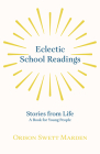 Eclectic School Readings - Stories from Life - A Book for Young People Cover Image