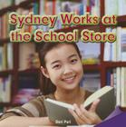 Sydney Works at the School Store (Infomax Common Core Readers: Level M) Cover Image