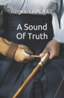 A sound of truth Cover Image