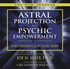 Astral Projection for Psychic Empowerment CD Companion: Past, Present, and Future Now Cover Image