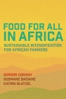 Food for All in Africa: Sustainable Intensification for African Farmers Cover Image