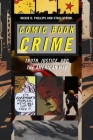 Comic Book Crime: Truth, Justice, and the American Way (Alternative Criminology) Cover Image