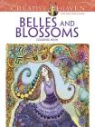 Creative Haven Belles and Blossoms Coloring Book (Creative Haven Coloring Books) Cover Image