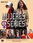 Mujeres en las series: Fuertes, rebeldes, fantásticas, ganadoras: ellas son la clave (Look) Cover Image
