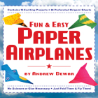 Fun & Easy Paper Airplanes: This Easy Paper Airplanes Book Contains 16 Fun Projects, 84 Papers & Instruction Book: Great for Both Kids and Parents Cover Image