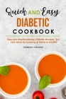 Quick and Easy Diabetic Cookbook: Easy and Mouthwatering Diabetic Recipes, Quickly Ideas for Cooking at Home in Health! Cover Image
