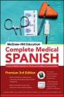 McGraw-Hill Education Complete Medical Spanish: Practical Medical Spanish for Quick and Confident Communication Cover Image