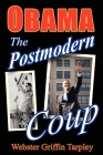 Obama: The Postmodern Coup: Making of a Manchurian Candidate Cover Image