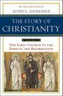 The Story of Christianity: Volume 1: The Early Church to the Dawn of the Reformation Cover Image