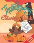 Thanksgiving Coloring Book For Kids ages 4-8: +40 Premium Thanksgiving Coloring Pages for Kids, Toddlers, and Preschoolers Best Gift Idea For Thanksgi Cover Image