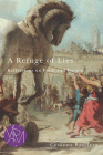 A Refuge of Lies: Reflections on Faith and Fiction (Studies in Violence, Mimesis & Culture) Cover Image