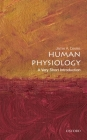 Human Physiology: A Very Short Introduction (Very Short Introductions) Cover Image