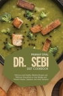 Dr. Sebi Diet Cookbook: Delicious And Healthy Alkaline Recipes And Delicious Smoothies To Lose Weight And Prevent Herpes, Diabetes, And Other Cover Image
