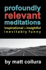 Profoundly Relevant Meditations Cover Image