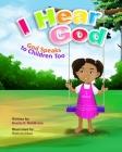 I Hear God: God Speaks to Children Too Cover Image