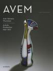 Avem: Arte Vetreria Muranese. Artistic Production 1932-1972 Cover Image