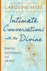 Intimate Conversations with the Divine: Prayer, Guidance, and Grace Cover Image