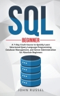 SQL: A 7-Day Crash Course to Quickly Learn Structured Query Language Programming, Database Management, and Server Administr Cover Image