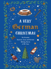 A Very German Christmas: The Greatest Austrian, Swiss and German Holiday Stories of All Time (Very Christmas #5) Cover Image