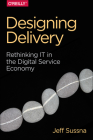 Designing Delivery: Rethinking It in the Digital Service Economy Cover Image