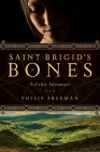 Saint Brigid's Bones: A Celtic Adventure Cover Image