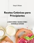 Recetas Cetónicas para Principiantes: Las recetas rápidas y deliciosas cetónicas con imágenes de ilustración Cover Image