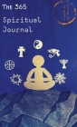 The 365 Spiritual Journal: Daily Guided Questions To Expand Consciousness & Deepen Self-Trust Cover Image
