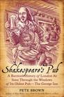 Shakespeare's Pub: A Barstool History of London as Seen Through the Windows of Its Oldest Pub - The George Inn Cover Image