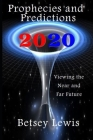2020 Prophecies and Predictions: Visions of the Near and Far Future Cover Image