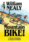 Mountain Bike!: A Manual of Beginning to Advanced Technique Cover Image