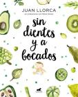 Sin dientes y a bocados / Toothless and By the Mouthful Cover Image