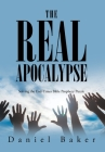 The Real Apocalypse: Solving the End-Times Bible Prophecy Puzzle Cover Image