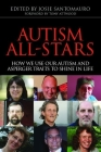 Autism All-Stars: How We Use Our Autism and Asperger Traits to Shine in Life Cover Image