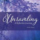 Unraveling: A Reflective Journey Cover Image