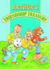 Arthur's Friendship Treasury: Three Arthur Adventures in One Volume Cover Image
