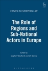 The Role of Regions and Sub-National Actors in Europe (Essays in European Law #8) Cover Image